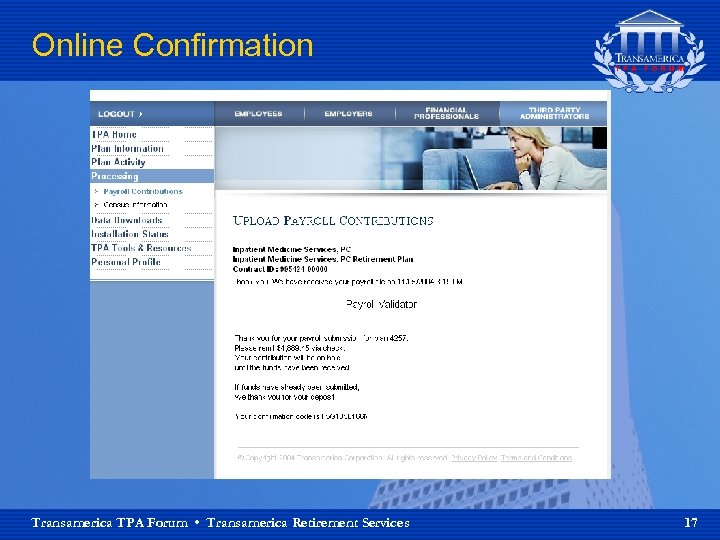 Online Confirmation Transamerica TPA Forum • Transamerica Retirement Services 17