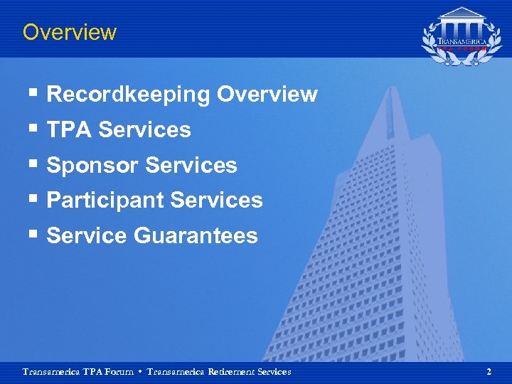 Overview § Recordkeeping Overview § TPA Services § Sponsor Services § Participant Services §