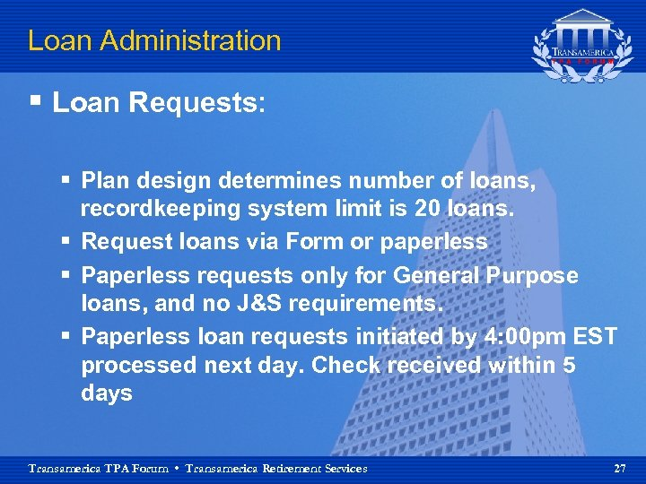 Loan Administration § Loan Requests: § Plan design determines number of loans, recordkeeping system
