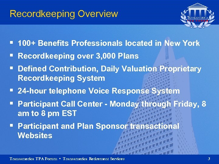 Recordkeeping Overview § 100+ Benefits Professionals located in New York § Recordkeeping over 3,