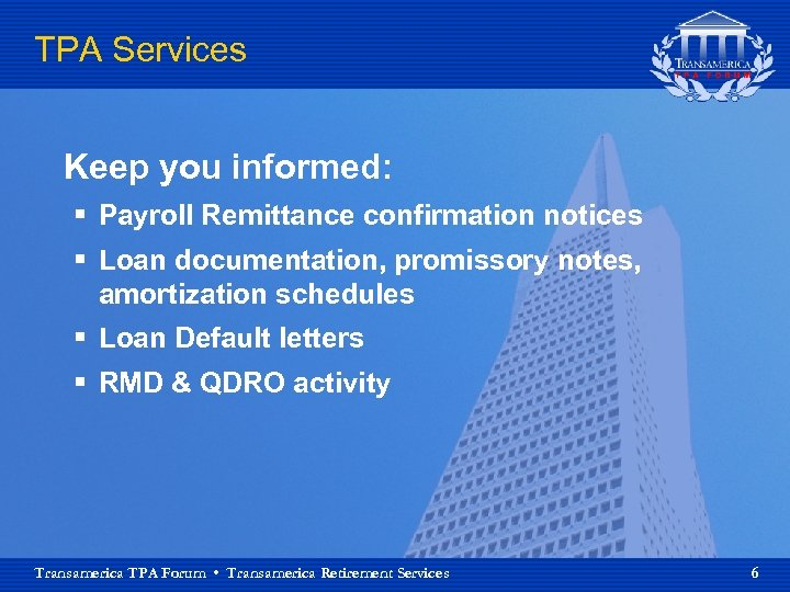 TPA Services Keep you informed: § Payroll Remittance confirmation notices § Loan documentation, promissory