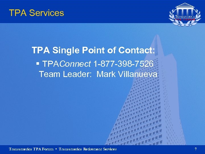 TPA Services TPA Single Point of Contact: § TPAConnect 1 -877 -398 -7526 Team