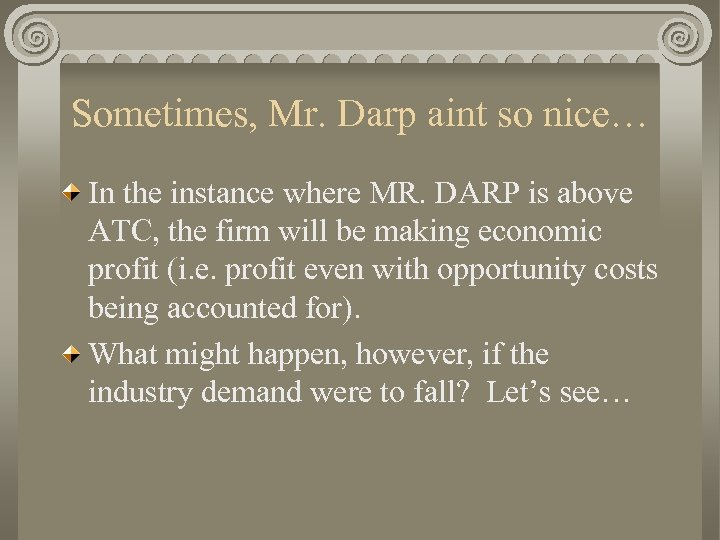 Sometimes, Mr. Darp aint so nice… In the instance where MR. DARP is above