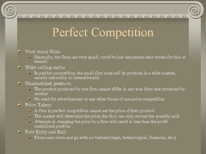 Perfect Competition Very many firms Generally, the firms are very small, could be just