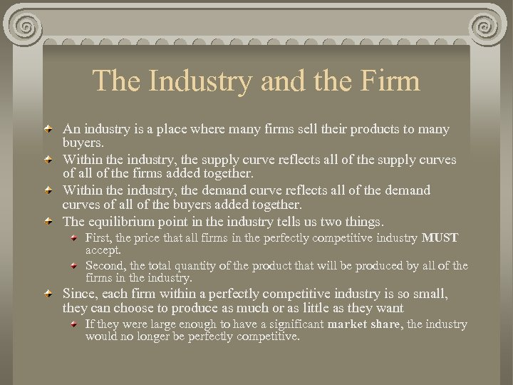 The Industry and the Firm An industry is a place where many firms sell