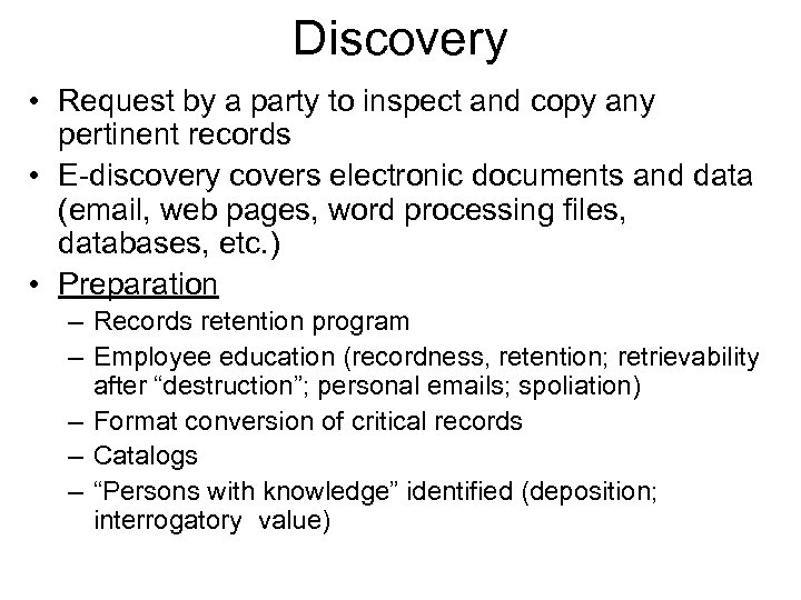 Discovery • Request by a party to inspect and copy any pertinent records •