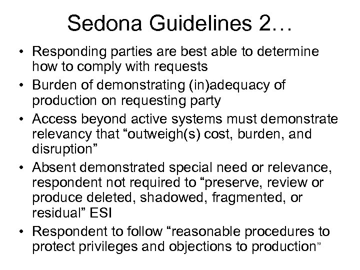 Sedona Guidelines 2… • Responding parties are best able to determine how to comply