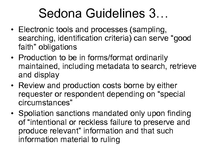 Sedona Guidelines 3… • Electronic tools and processes (sampling, searching, identification criteria) can serve