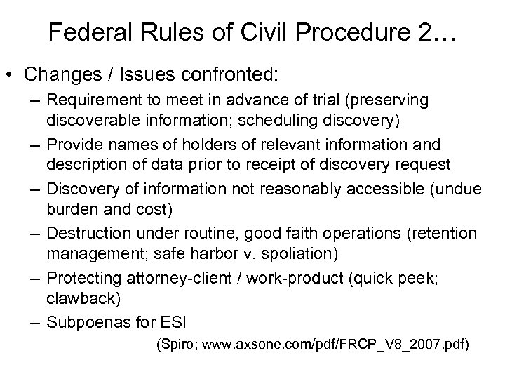 Federal Rules of Civil Procedure 2… • Changes / Issues confronted: – Requirement to