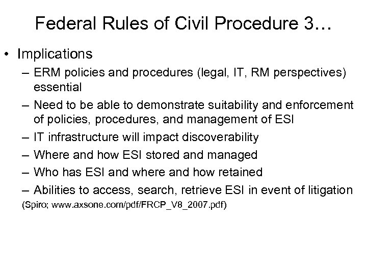 Federal Rules of Civil Procedure 3… • Implications – ERM policies and procedures (legal,