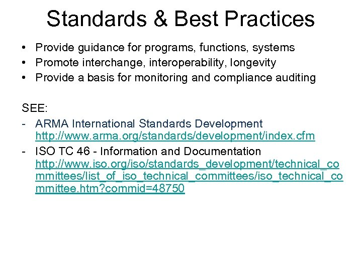 Standards & Best Practices • Provide guidance for programs, functions, systems • Promote interchange,