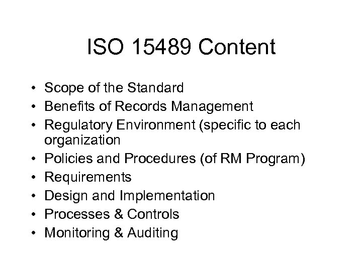 ISO 15489 Content • Scope of the Standard • Benefits of Records Management •