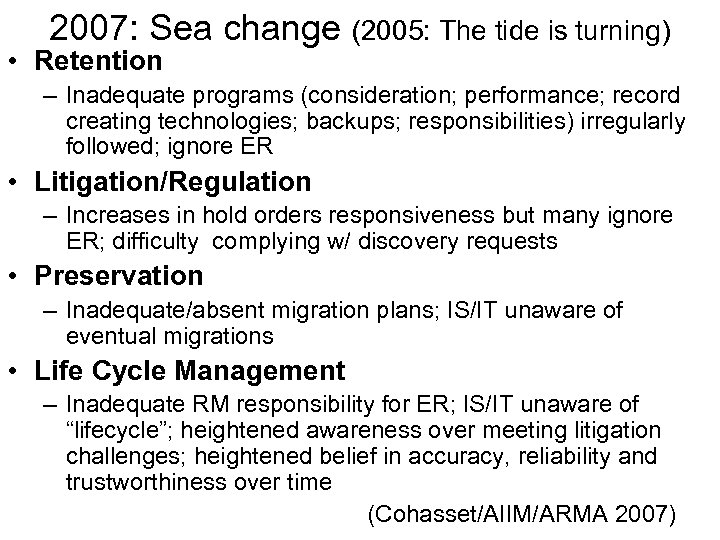 2007: Sea change (2005: The tide is turning) • Retention – Inadequate programs (consideration;