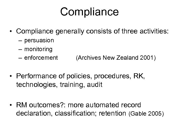 Compliance • Compliance generally consists of three activities: – persuasion – monitoring – enforcement
