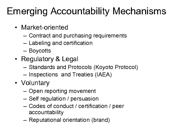 Emerging Accountability Mechanisms • Market-oriented – Contract and purchasing requirements – Labeling and certification