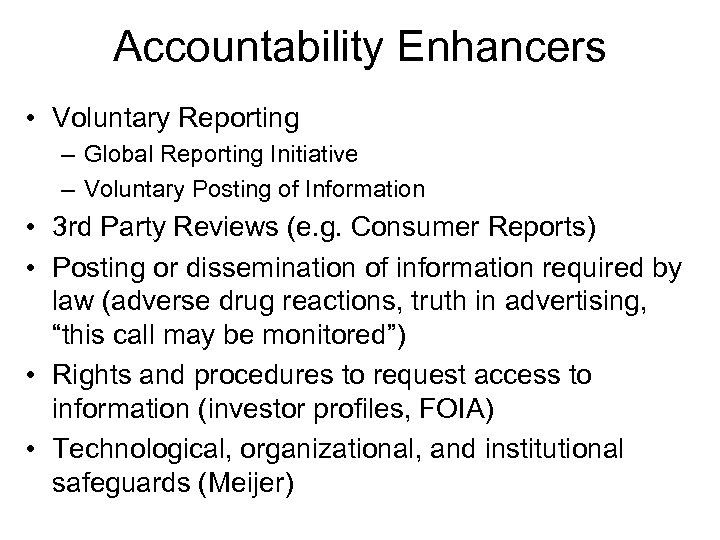 Accountability Enhancers • Voluntary Reporting – Global Reporting Initiative – Voluntary Posting of Information