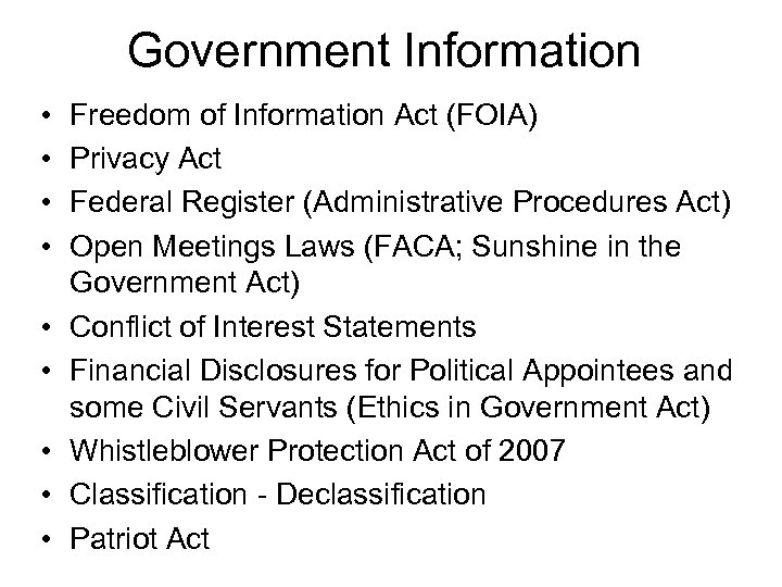 Government Information • • • Freedom of Information Act (FOIA) Privacy Act Federal Register