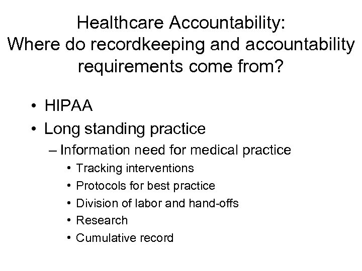 Healthcare Accountability: Where do recordkeeping and accountability requirements come from? • HIPAA • Long