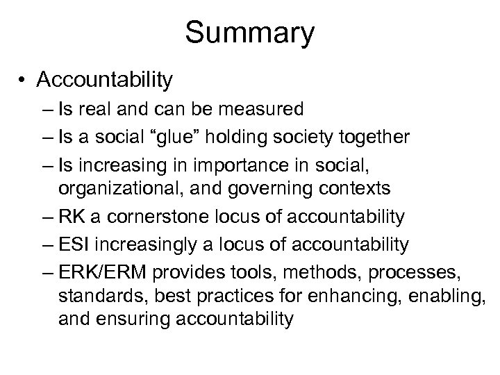 Summary • Accountability – Is real and can be measured – Is a social