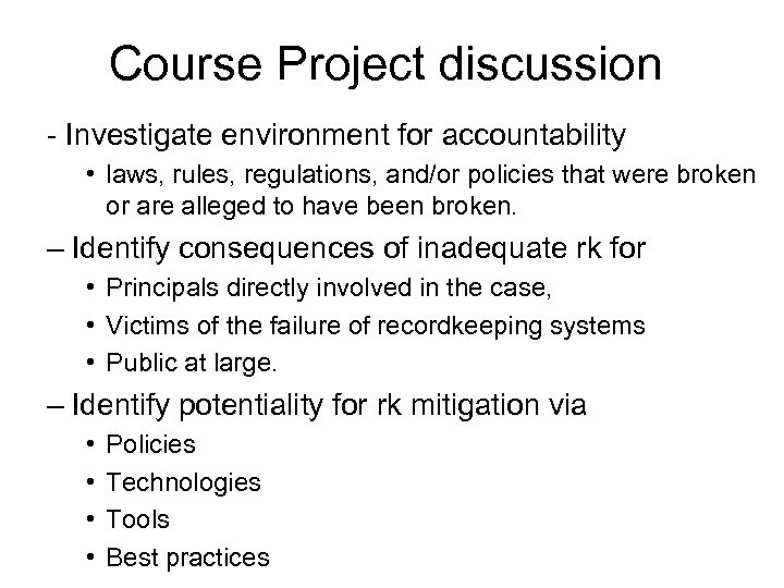 Course Project discussion - Investigate environment for accountability • laws, rules, regulations, and/or policies