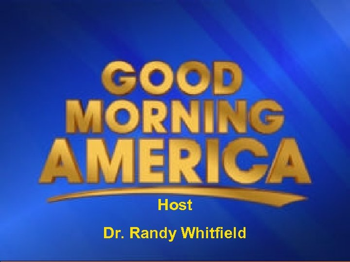 Host Dr. Randy Whitfield