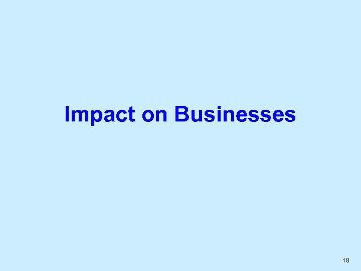 Impact on Businesses 18