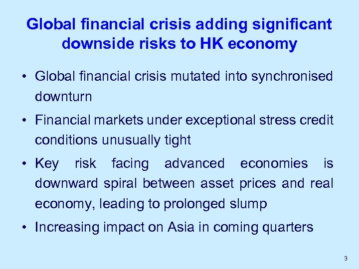 Global financial crisis adding significant downside risks to HK economy • Global financial crisis