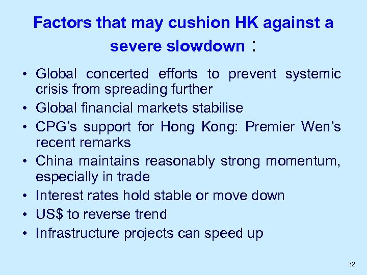 Factors that may cushion HK against a severe slowdown : • Global concerted efforts