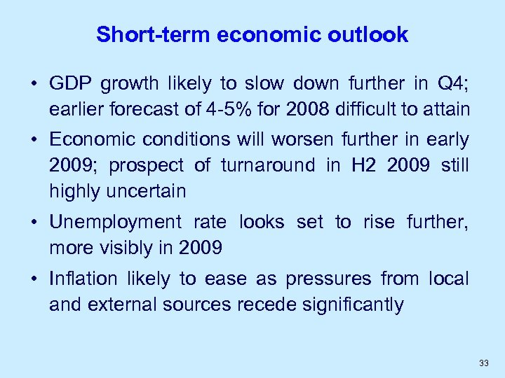 Short-term economic outlook • GDP growth likely to slow down further in Q 4;