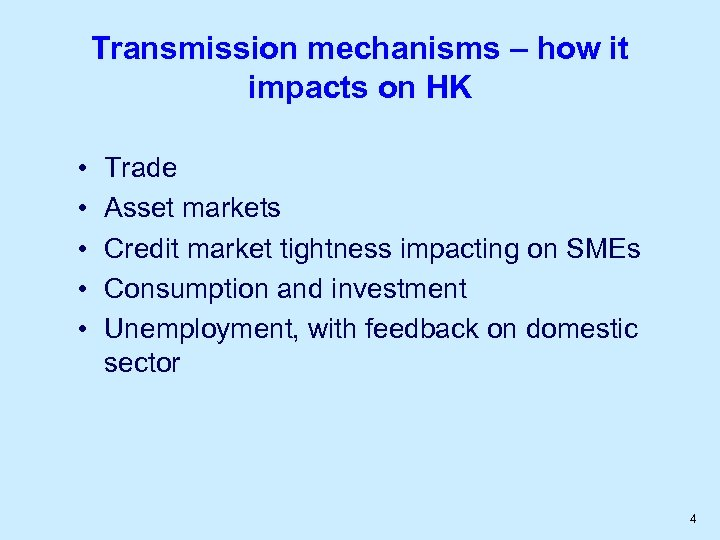 Transmission mechanisms – how it impacts on HK • • • Trade Asset markets