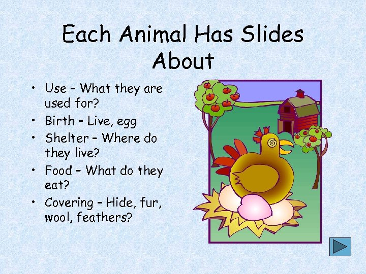 Each Animal Has Slides About • Use – What they are used for? •