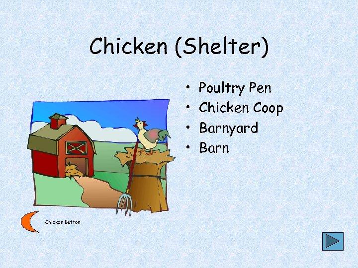 Chicken (Shelter) • • Chicken Button Poultry Pen Chicken Coop Barnyard Barn