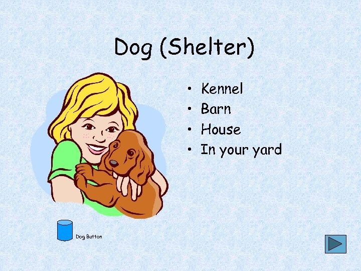 Dog (Shelter) • • Dog Button Kennel Barn House In your yard