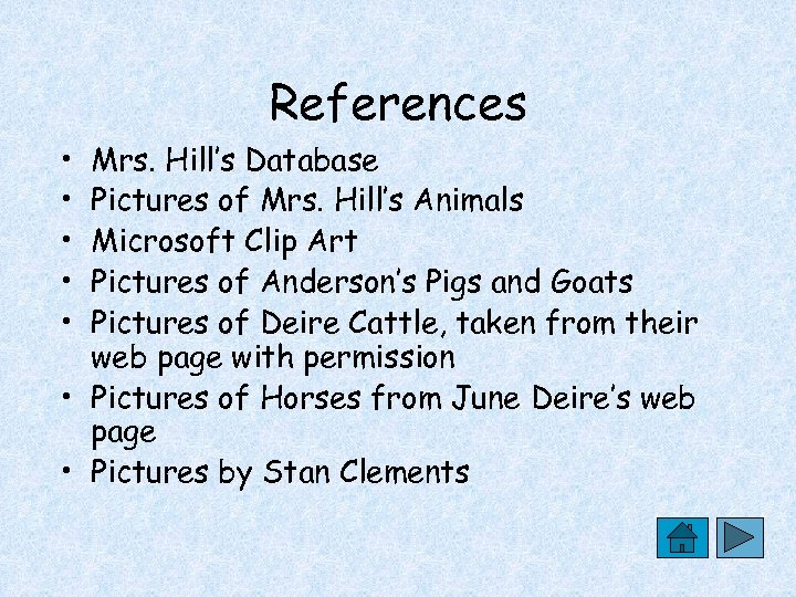 References • • • Mrs. Hill's Database Pictures of Mrs. Hill's Animals Microsoft Clip