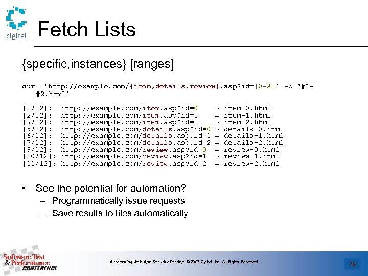 Fetch Lists {specific, instances} [ranges] curl 'http: //example. com/{item, details, review}. asp? id=[0 -2]'