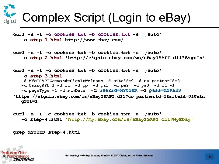 Complex Script (Login to e. Bay) curl -s -L -c cookies. txt -b cookies.
