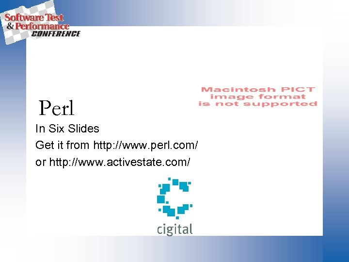 Perl In Six Slides Get it from http: //www. perl. com/ or http: //www.