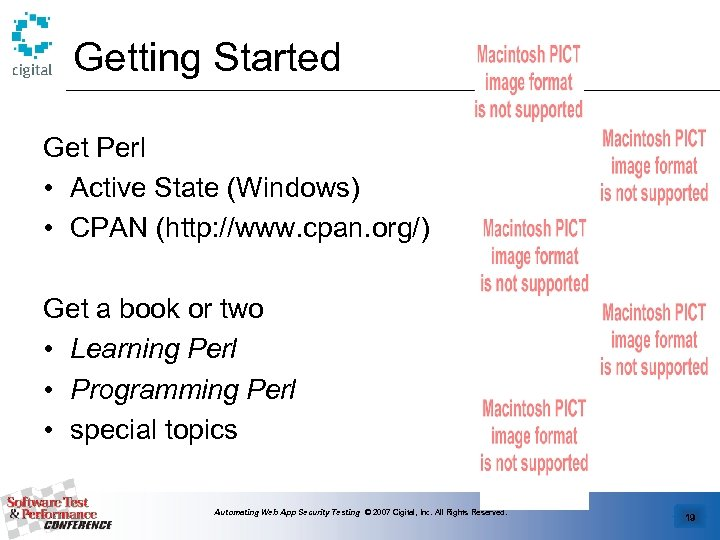 Getting Started Get Perl • Active State (Windows) • CPAN (http: //www. cpan. org/)