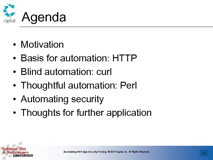 Agenda • • • Motivation Basis for automation: HTTP Blind automation: curl Thoughtful automation: