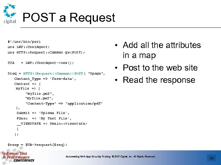 POST a Request #!/usr/bin/perl use LWP: : User. Agent; use HTTP: : Request: :