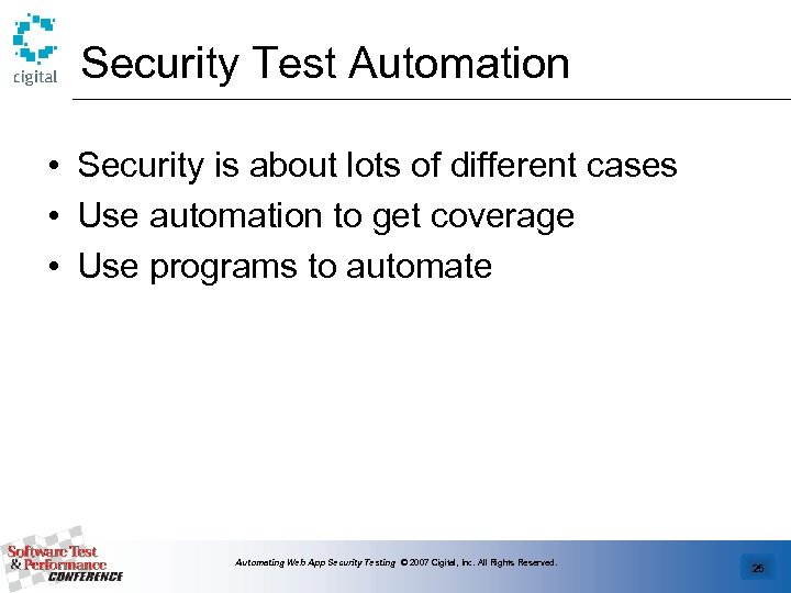 Security Test Automation • Security is about lots of different cases • Use automation