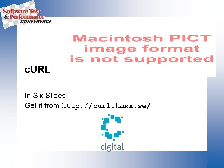 c. URL In Six Slides Get it from http: //curl. haxx. se/