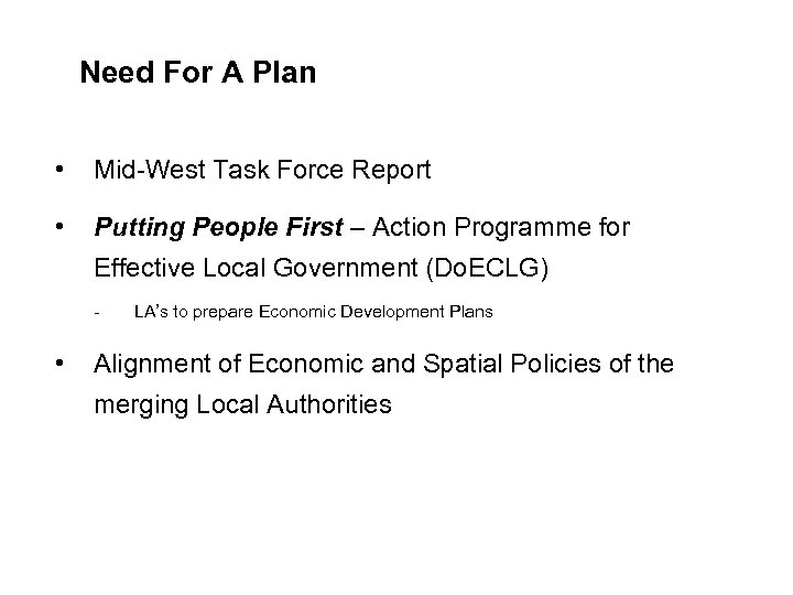 Need For A Plan • Mid-West Task Force Report • Putting People First –