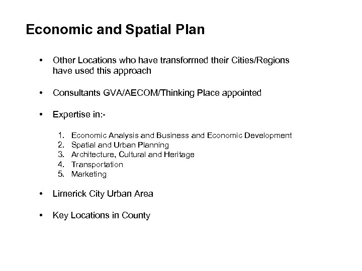 Economic and Spatial Plan • Other Locations who have transformed their Cities/Regions have used