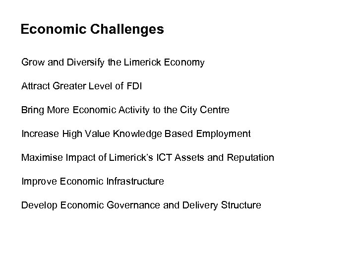 Economic Challenges objectives Grow and Diversify the Limerick Economy Attract Greater Level of FDI