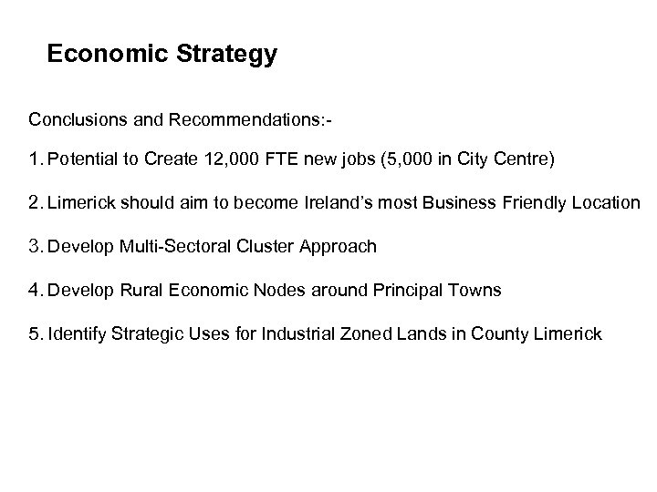 Economic objectives Economic Strategy Conclusions and Recommendations: - 1. Potential to Create 12, 000