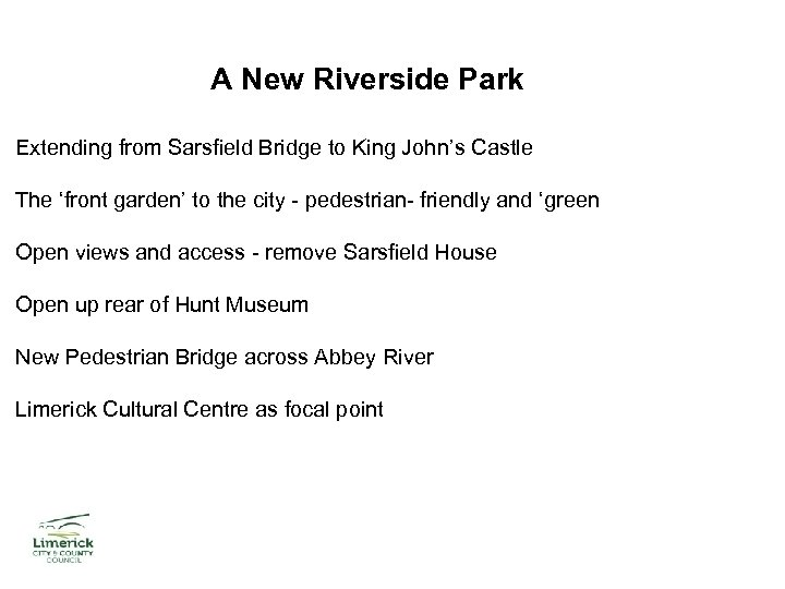 A New Riverside Park Extending from Sarsfield Bridge to King John's Castle The 'front
