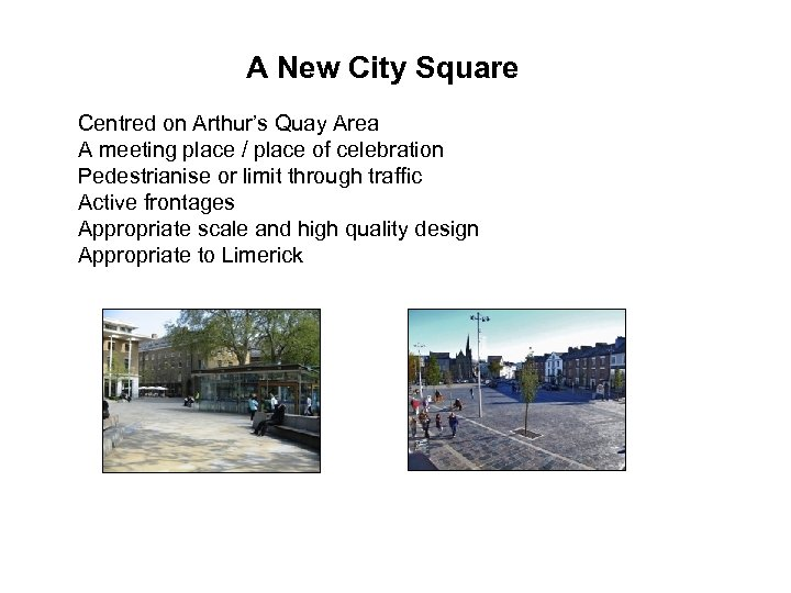 A New City Square Centred on Arthur's Quay Area A meeting place / place