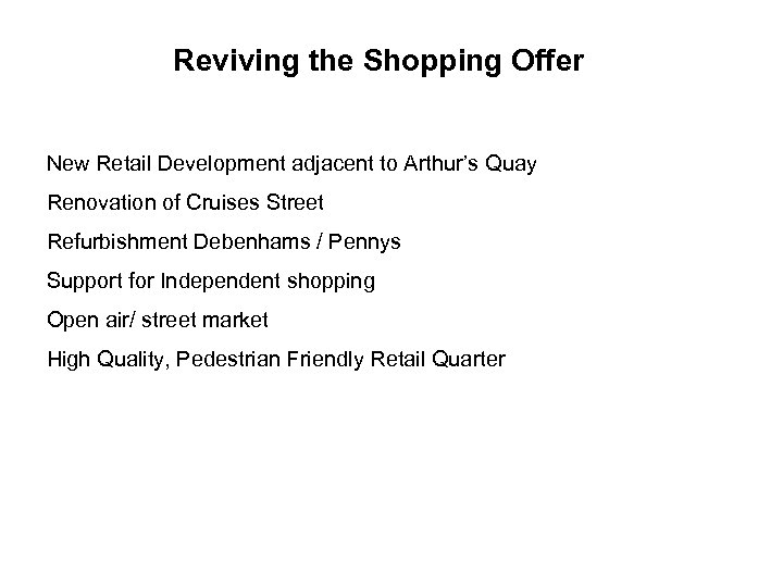 Reviving the Shopping Offer New Retail Development adjacent to Arthur's Quay Renovation of Cruises