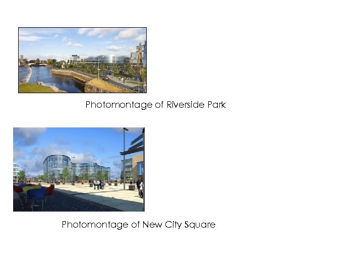Photomontage of Riverside Park Photomontage of New City Square